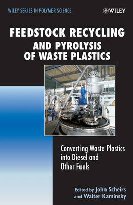Feedstock Recycling and Pyrolysis of Waste Plastics: Converting Waste Plastics into Diesel and Other Fuels - Wiley Series in Polymer Science (Hardback)