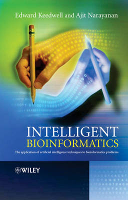 Intelligent Bioinformatics: The Application of Artificial Intelligence Techniques to Bioinformatics Problems (Hardback)