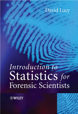Introduction to Statistics for Forensic Scientists (Hardback)