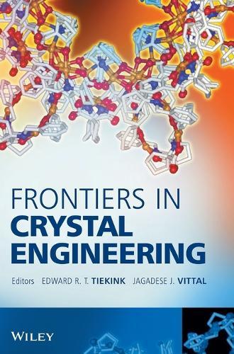 Frontiers in Crystal Engineering (Hardback)