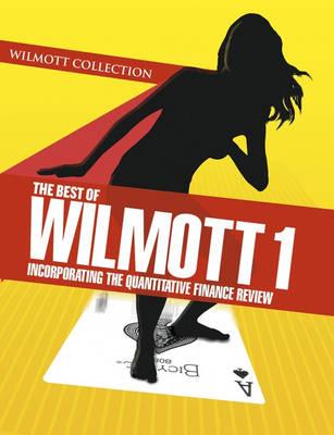 The Best of Wilmott 1: Incorporating the Quantitative Finance Review (Hardback)