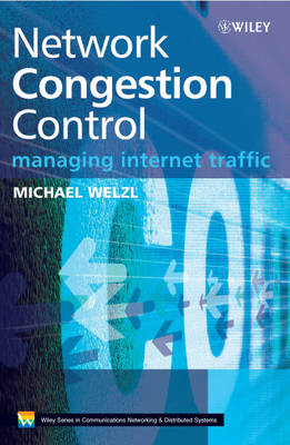 Network Congestion Control: Managing Internet Traffic - Wiley Series on Communications Networking & Distributed Systems (Hardback)