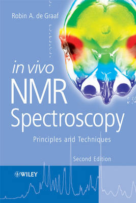 In Vivo NMR Spectroscopy: Principles and Techniques (Hardback)