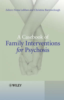 A Casebook of Family Interventions for Psychosis (Paperback)