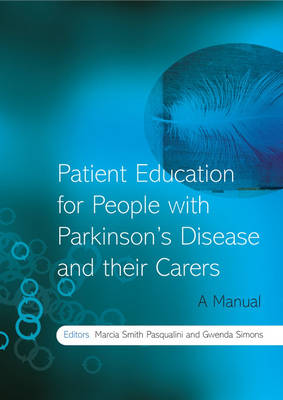 Patient Education for People with Parkinson's Disease and their Carers: A Manual (Paperback)
