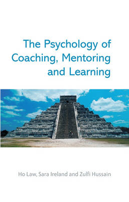 The Psychology of Coaching, Mentoring and Learning (Hardback)