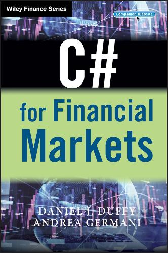 C# for Financial Markets - Wiley Finance Series