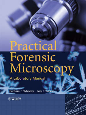 Practical Forensic Microscopy: A Laboratory Manual (Hardback)