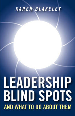 Leadership Blind Spots and What To Do About Them (Hardback)