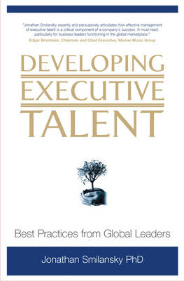 Developing Executive Talent: Best Practices from Global Leaders (Hardback)