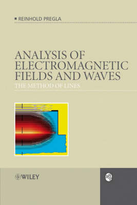 Analysis of Electromagnetic Fields and Waves: The Method of Lines - RSP (Hardback)