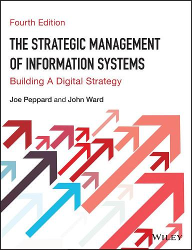 The Strategic Management of Information Systems: Building a Digital Strategy (Paperback)
