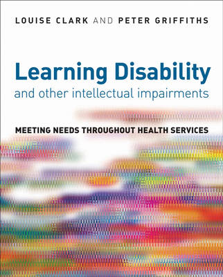 Learning Disability and other Intellectual Impairments: Meeting Needs Throughout Health Services (Paperback)