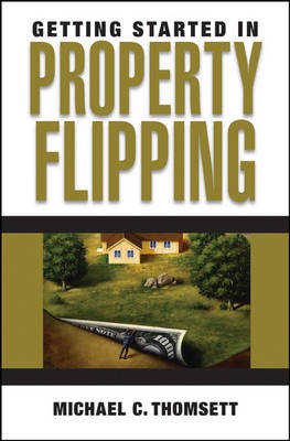 Getting Started in Property Flipping - Getting Started in... (Paperback)