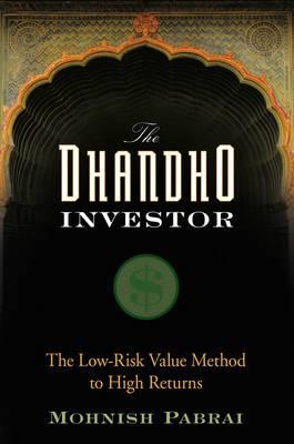 The Dhandho Investor: The Low-Risk Value Method to High Returns (Hardback)