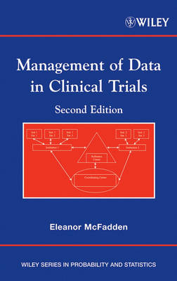 Management of Data in Clinical Trials - Wiley Series in Probability and Statistics (Hardback)