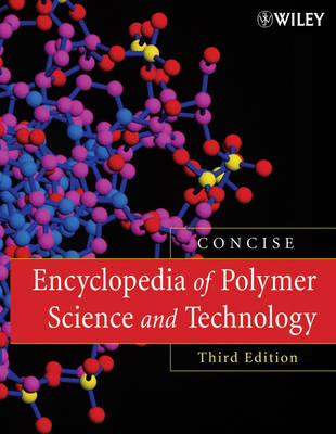 Encyclopedia of Polymer Science and Technology (Hardback)