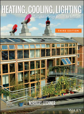 Heating, Cooling, Lighting: Sustainable Design Methods for Architects (Hardback)