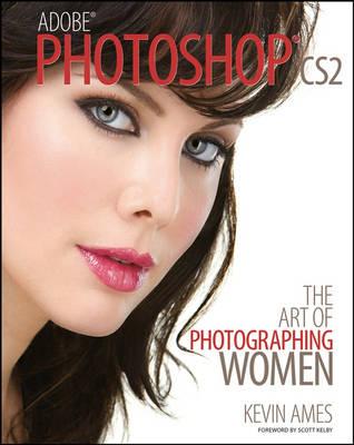 Adobe Photoshop CS2: The Art of Photographing Women (Paperback)