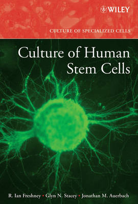 Culture of Human Stem Cells - Culture of Specialized Cells S. (Hardback)