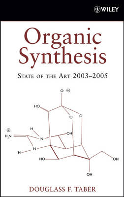 Organic Synthesis: State of the Art 2003 - 2005 - Organic Synthesis: State of the Art (Hardback)
