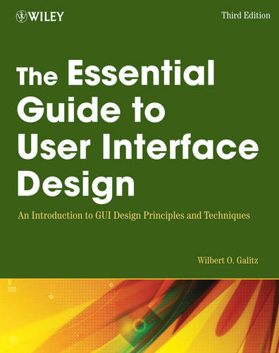 The Essential Guide to User Interface Design: An Introduction to GUI Design Principles and Techniques (Paperback)