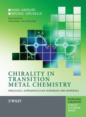 Chirality in Transition Metal Chemistry: Molecules, Supramolecular Assemblies and Materials - Inorganic Chemistry: A Textbook Series (Paperback)