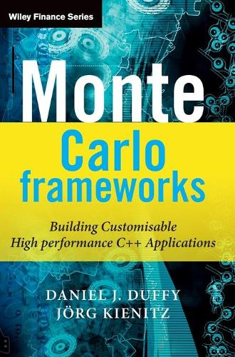 Monte Carlo Frameworks: Building Customisable High-performance C++ Applications - The Wiley Finance Series (Hardback)