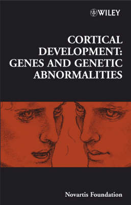 Cortical Development: Genes and Genetic Abnormalities - Novartis Foundation Symposia (Hardback)