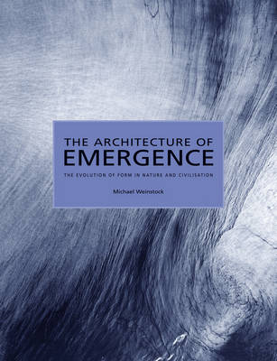 The Architecture of Emergence: The Evolution of Form in Nature and Civilisation (Hardback)