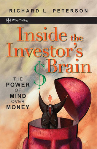 Inside the Investor's Brain: The Power of Mind Over Money - Wiley Trading (Hardback)