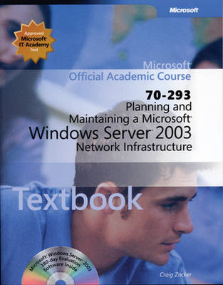 Planning and Maintaining a Microsoft Windows Server 2003 Network Infrastructure (70-293) (Paperback)