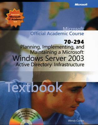 Planning, Implementing, and Maintaining a Microsoft Windows Server 2003 Active Directory Infrastructure (70-294) (Paperback)