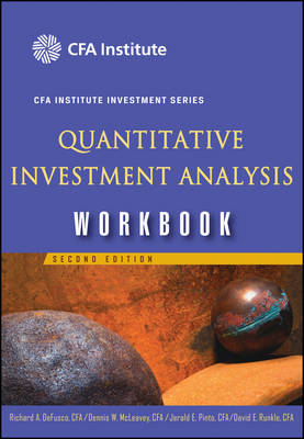 Quantitative Investment Analysis: Workbook - CFA Institute Investment Series (Paperback)