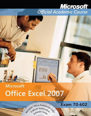 Excel 2007 - Microsoft Official Academic Course S. (Paperback)