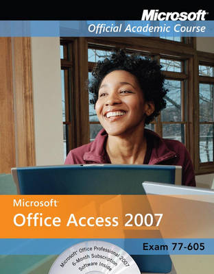 Access 2007 - Microsoft Official Academic Course S. (Paperback)