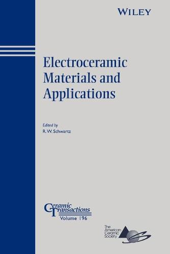 Electroceramic Materials and Applications - Ceramic Transactions Series (Paperback)