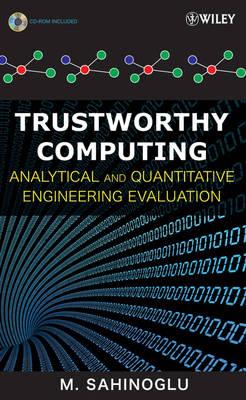 Trustworthy Computing: Analytical and Quantitative Engineering Evaluation (Hardback)