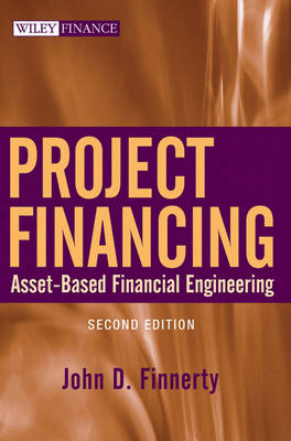 Project Financing: Asset-Based Financial Engineering - Wiley Desktop Editions (Hardback)