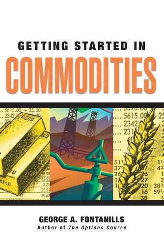Getting Started in Commodities - Getting Started In... (Paperback)