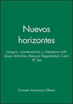 Nuevos Horizontes: WITH Quia Activities Manual Registration Card: Lengua, Conversacion Y Literatura