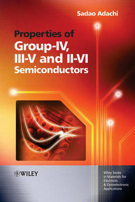 Properties of Group-IV, III-V and II-VI Semiconductors - Wiley Series in Materials for Electronic & Optoelectronic Applications (Hardback)
