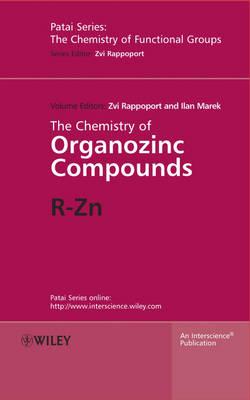 The Chemistry of Organozinc Compounds: R-Zn (Hardback)