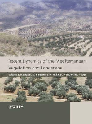 Recent Dynamics of the Mediterranean Vegetation and Landscape (Hardback)