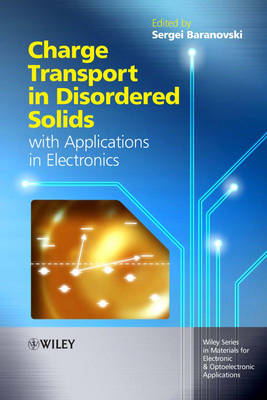 Charge Transport in Disordered Solids with Applications in Electronics - Wiley Series in Materials for Electronic & Optoelectronic Applications (Hardback)
