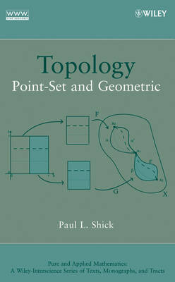 Topology: Point-Set and Geometric - Pure and Applied Mathematics: A Wiley Series of Texts, Monographs and Tracts (Hardback)