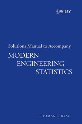 Modern Engineering Statistics: Solutions Manual to accompany Modern Engineering Statistics Solutions Manual (Paperback)