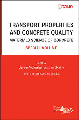 Transport Properties and Concrete Quality: Materials Science of Concrete, Special Volume - Materials Science of Concrete Series (Hardback)
