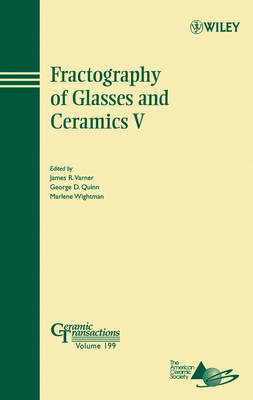 Fractography of Glasses and Ceramics V - Ceramic Transactions Series (Hardback)