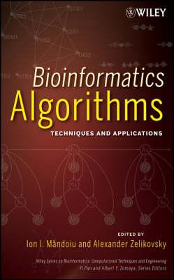 Bioinformatics Algorithms: Techniques and Applications - Wiley Series in Bioinformatics (Hardback)